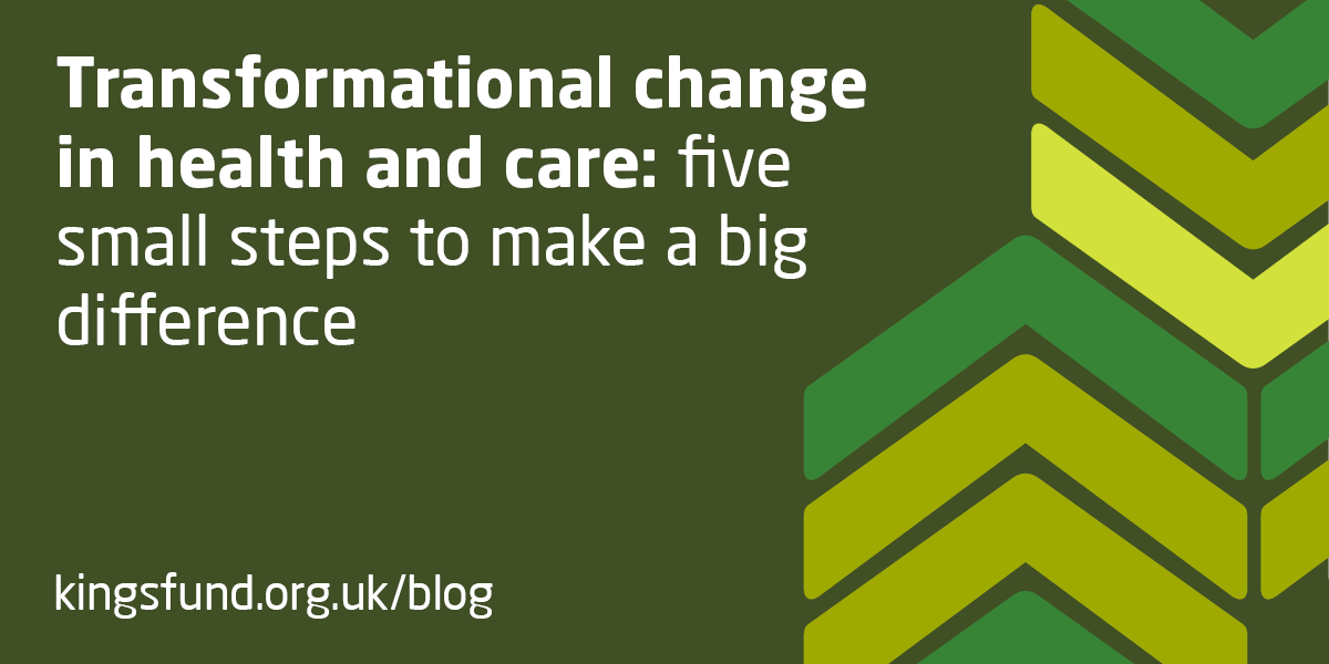 transformational change in health and care  five small