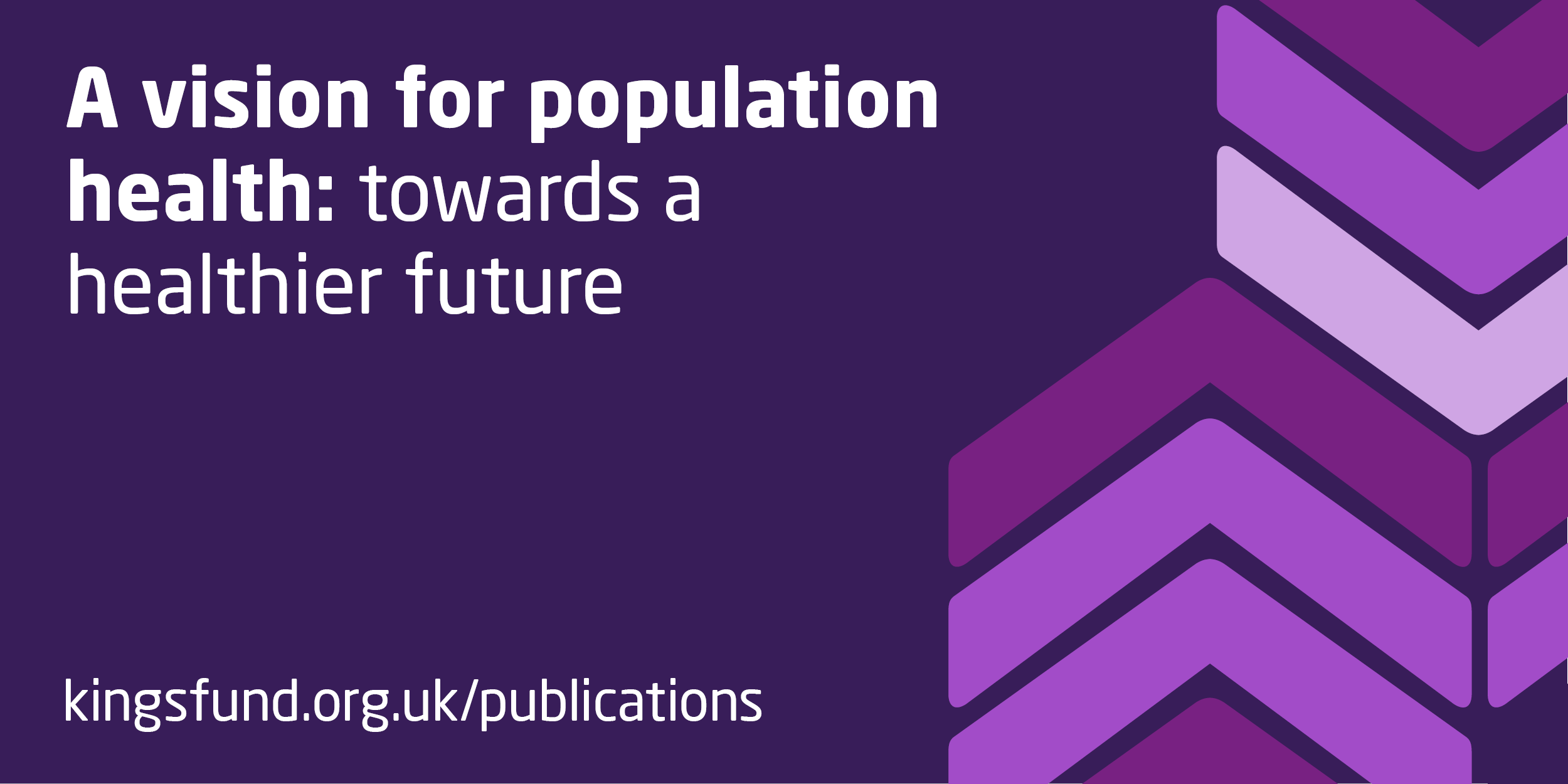A vision for population health   The King's Fund