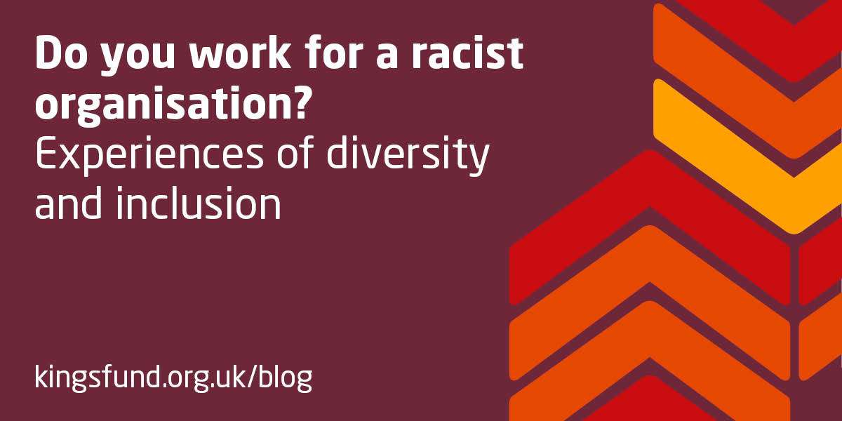 Do You Work For A Racist Organisation The Kings Fund