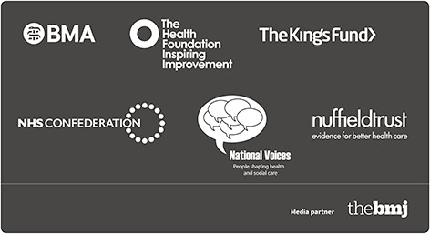 Partners: BMA, The Health Foundation, The King's Fund, NHS Confederation, National Voices, Nuffield Trust, The BMJ