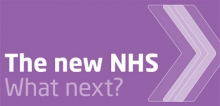 The new NHS: what next?