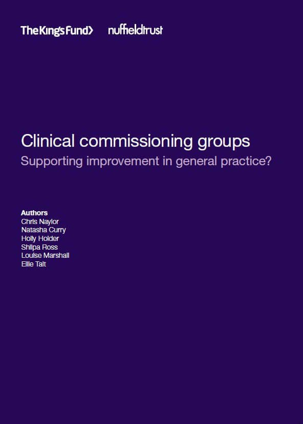 Clinical commissioning groups: Supporting improvement in general practice? front cover