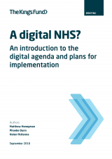 A digital NHS? - An introduction to the digital agenda and plans for implementation | by Matthew Honeyman, Phoebe Dunn, Helen McKenna