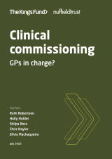 Clinical commissioning - GPs in charge? | by Ruth Robertson, Shilpa Ross, Chris Naylor, Holly Holder, Silvia Machaqueiro