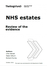 NHS estates - Review of the evidence   by Lillie Wenzel, Helen Gilburt, Richard Murray