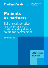 Patients as partners - Building collaborative relationships among professionals, patients, carers and communities   by Becky Seale