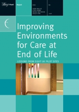 Improving Environments for Care at End of Life: Lessons from eight UK pilot programmes front cover