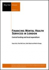 Financing Mental Health Services in London - Central funding and local expenditure   by Fayaz Aziz, Paul McCrone, Seán Boyle, Martin Knapp