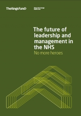 The future of leadership and management in the NHS: No more heroes report cover