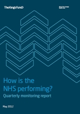 How is the NHS performing? Quarterly Monitoring report front cover for May 2012