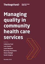 Managing quality in community health care services | by Catherine Foot, Lara Sonola, Laura Bennett, Bev Fitzsimons, Veena Raleigh, Sarah Gregory