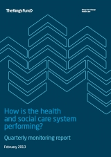 How is the health and social care system performing? February 2013 quarterly monitoring report