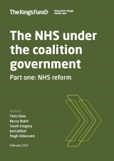 The NHS under the coalition government - Part one: NHS reform | by Chris Ham, Beccy Baird, Sarah Gregory, Joni Jabbal, Hugh Alderwick
