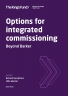 Options for integrated commissioning